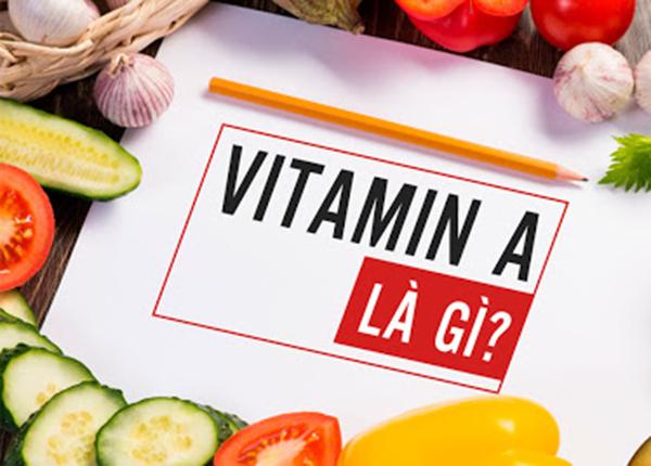 Vitamin A là một chất dinh dưỡng tồn tại dưới nhiều dạng